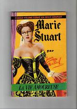 ►COLLECTION LA VIE AMOUREUSE N°22 - MARIE STUART - 1958 - JEAN PORTAIL - TBE