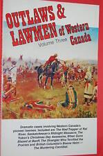 A NEW: Outlaws & Lawmen of Western Canada Vol 3