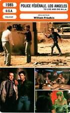 FICHE CINEMA : POLICE FEDERALE LOS ANGELES - Petersen,Dafoe,Friedkin 1985