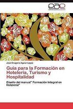 """Guía para la Formación en Hotelería, Turismo y Hospitalidad: Diseño del manual"""""""