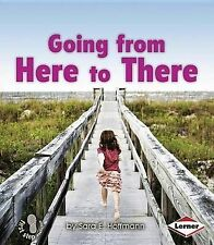 USED (LN) Going from Here to There (First Step Nonfiction - Balance and Motion)