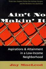 Ain't No Makin' It: Aspirations And Attainment In A Low-income Neighborhood, Exp