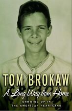 A Long Way from Home : Growing up in the American Heartland by Tom Brokaw (2002,