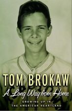 A Long Way from Home : Growing up in the American Heartland by Tom Brokaw...LOOK