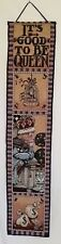 Vintage Mary Engelbreit Wall Hanging Banner It's Good To Be Queen 40 x 8.5