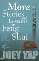More Stories & Lessons on Feng Shui by Yap, Joey (Paperback book, 2007)