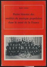 Histoire sociétés de musique populaires dans le Nord de la France André LEBON