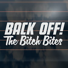 BACK OFF The Bitch Bites funny tailgater girl Car Sticker 210mm
