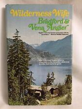 Wilderness Wife By Bradford & Vena Angier 1976 1st Ed. HC/DJ