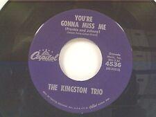 "KINGSTON TRIO ""YOU'RE GONNA MISS ME / EN EL AGUA"" 45"