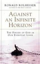 Against an Infinite Horizon: The Finger of God in Our Everyday Lives, Ronald Rol