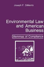 Environmental Law and American Business : Dilemmas of Compliance by Joseph F....