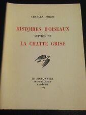 HISTOIRES D'OISEAUX de CHARLES FOROT ED. PIGEONNIER 1976 VIVARAIS ORNITHOLOGIE