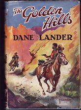 DANE LANDER - THE GOLDEN HILLS     FIRST EDITION  c1940'S  RARE !!!