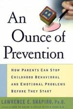 An Ounce of Prevention: How Parents Can Stop Childhood Behavioral and Emotional
