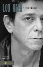 LOU REED ELECTRIC DANDY - VELVET UNDERGROUND - BIOGRAPHIE - MUSIQUE - BRUNO BLUM