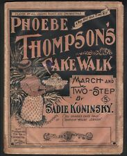 Phoebe Thompson's Cake Walk 1899 Large Format Sheet Music