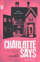 Charlotte Says, Paperback by Bell, Alex, ISBN 1847158404, ISBN-13 9781847158406