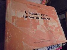 Michel Bouillot L'HABITAT RURAL AUTOUR DE MÂCON - 1991 Fermes et Pressoir