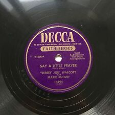 78obrotów Jersey Walcott & Knight - Say A Little Prayer / Have Faith Decca 14594