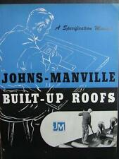 1947 JOHNS-MANVILLE J-M Built Up Roofs Specifications Catalog ASBESTOS PRODUCTS