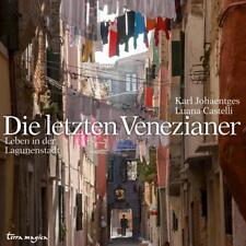 Die letzten Venezianer von Karl Johaentges und Luana Castelli (2014, Kunststoffeinband)