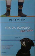 Wilson David: VITA DA SCAPOLO CON CANE. 2008