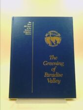 The Greening of Paradise Valley: The First 100 Years of the Modesto...