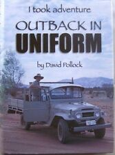 OUTBACK IN UNIFORM..DAVID POLLOCK, HC/DJ, 1999 .. SIGNED