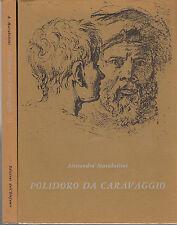 Polidoro da Caravaggio. 2 voll. Marabottini. Ed. dell'Elefante. 1969. ZC3