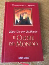 Il cuore del mondo Hans Urs Von Balthasar 1997 Fabbri Editori