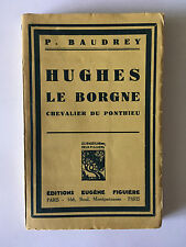 HUGUES LE BORGNE CHEVALIER DU PONTHIEU 1935 BAUDREY DEDICACE