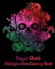 Sugar Skull Midnight Adult And Children Coloring Book 25 Skull Images