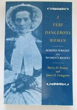 A Very Dangerous Woman: Martha Wright & Women's Rights Book Sherry Penney VG