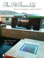 Al Fresco Life : Pools, Spas, Bars, and Kitchens by Vassallo, Joe -ExLibrary