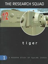 The Research Squad: Tiger, A Modern Study of Fgst.NR.250031 (Aberdeen 712 Tank)