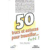 Yves Daunac - 50 trucs et astuces pour travailler... futé ! - 2003 - Broché