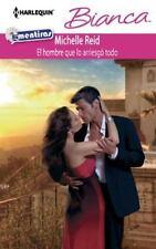 El Hombre Que Lo Arriesgo Todo: (The Man Who Risked It All) (Harlequin Bianca)