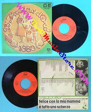 LP 45 7'' ZECCHINO D'ORO Felice con la mia mamma E'tutto ANTONIANO no cd mc vhs*