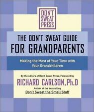 The Don't Sweat Guide for Grandparents: Making The Most of Your Time with Your G
