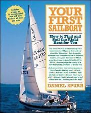 Your First Sailboat : How to Find and Sail the Right Boat for You - Daniel Spurr