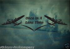 Once in a Lanc Time Lancaster Bomber Car Decal/Sticker* Thumper*Vera*WW2*