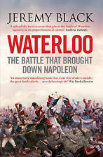 Waterloo: The Battle That Brought Down Napoleon,Black, Jeremy,New Book mon000012
