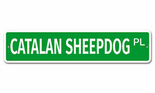 "5564 Ss Catalan Sheepdog 4"" x 18"" Novelty Street Sign Aluminum"