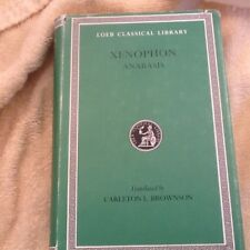 Loeb Classical Library Hellenica, and Anabasis ,, Bks. 1-7:, XENOPHON