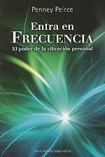Entra en frecuencia (Coleccion Nueva Consciencia) (Spanish Edition), , Penney  P