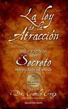 La Ley de la Atraccion : Mitos y Verdades Sobre el Secreto Mas Extrano del Mundo