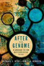 After the Genome: A Language for Our Biotechnological Future (Studies in Rhetor