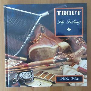 fishing book TROUT FLY FISHING PHOTO BOOK philip white