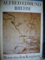 Alfred Edmund Brehm : Reise zu den Kirgisen Tagebuch